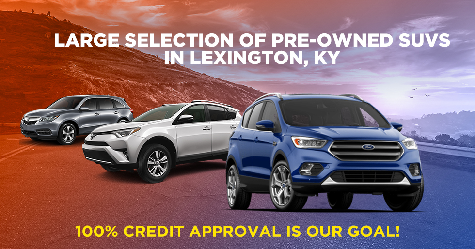 Large Selection of Pre-owned SUVs in Lexington, KY 100% credit approval is our goal!